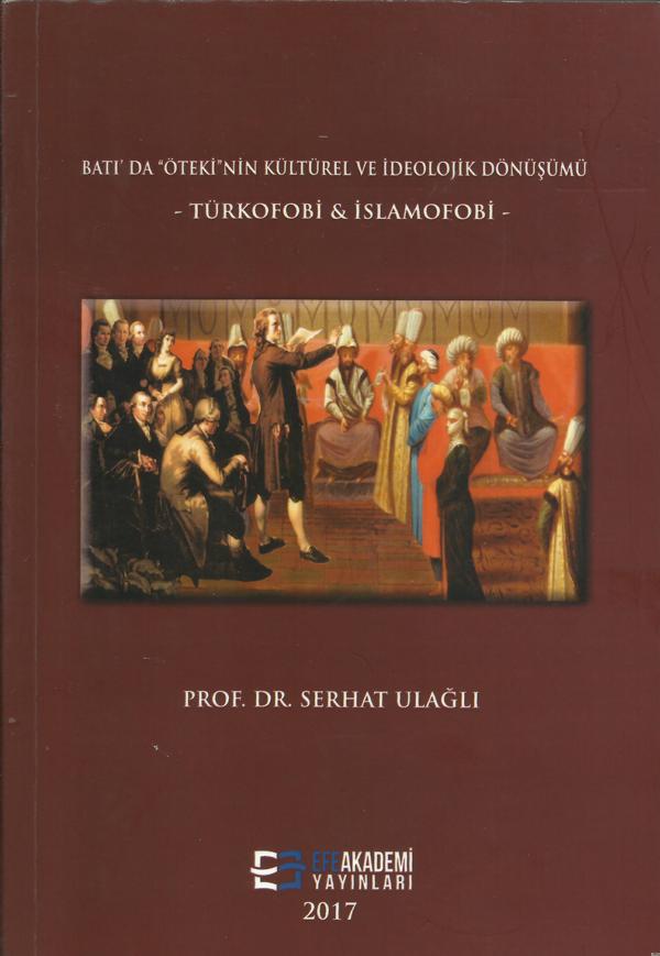 Batı'da Öteki'nin Kültürel ve İdeolojik Dönüşümü - Türkfobi & İslamfobi